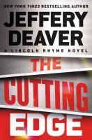 The cutting edge : a Lincoln Rhyme novel