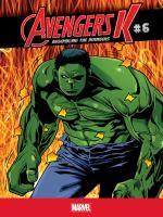 Avengers K, Assembling the Avengers. 6