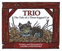 Trio : the tale of a three-legged cat