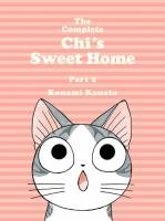 The complete Chi's sweet home. Part 2 / Konami Kanata ; translation, Ed Chavez, Marlaina McElheny.