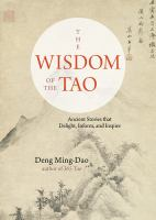 The Wisdom of the Tao : ancient stories that delight, inform, and inspire
