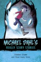 Shadow shoes : and other scary tales