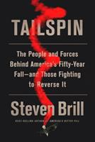 Tailspin : the people and forces behind America's fifty-year fall--and those fighting to reverse it
