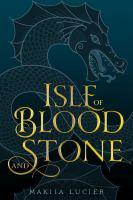 Lucier, Makiia Isle of blood and stone