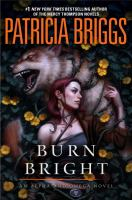 Burn bright : an Alpha and Omega novel