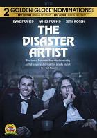 The disaster artist : based on a true story
