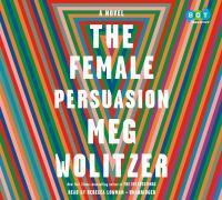 The female persuasion : a novel (AUDIOBOOK)