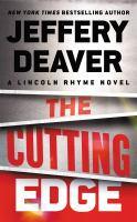 The cutting edge : a Lincoln Rhyme novel (LARGE PRINT)