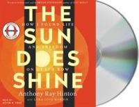 The sun does shine : how I found life and freedom on death row (AUDIOBOOK)