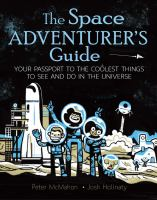 McMahon, Peter The space adventurer's guide : your passport to the coolest things to see and do in the universe