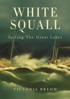 White Squall : sailing the Great Lakes