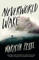 Pessl, Marisha Neverworld wake