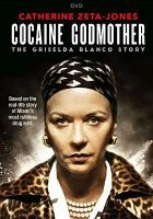 Cocaine godmother : the Griselda Blanco story
