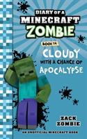 Diary of a Minecraft zombie. Book 14, [Cloudy with a chance of apocalypse]