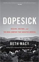 Dopesick : dealers, doctors, and the company that addicted America