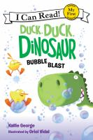 Duck, duck, dinosaur : bubble blast