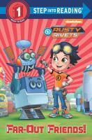 Rusty Rivets : far-out friends!