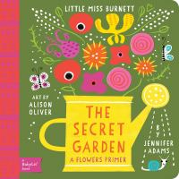 The secret garden : a flowers primer