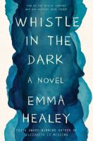 Whistle in the dark : a novel