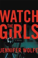 Wolfe, Jennifer Watch the girls