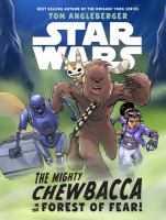 The mighty Chewbacca in the forest of fear!