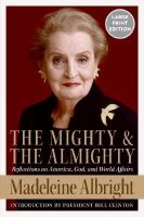 The mighty and the Almighty : reflections on America, God, and world affairs (LARGE PRINT)