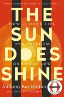 The sun does shine : how I found life and freedom on death row