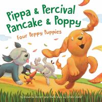 Pippa & Percival, Pancake & Poppy : four peppy puppies