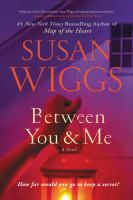 Between you & me : a novel