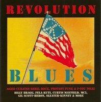 Mojo presents Revolution blues : Mojo curates rebel rock, protest funk & f-you folk!.