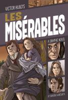 Victor Hugo's Les Miserables : a graphic novel
