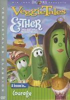 VeggieTales. Esther-- the girl who became queen
