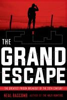 The grand escape : the greatest prison breakout of the 20th century