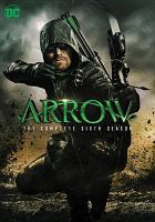 Arrow. The complete sixth season.