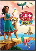 Elena of Avalor. Realm of the Jaquins