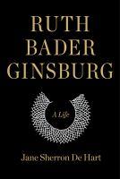 Ruth Bader Ginsburg : a life
