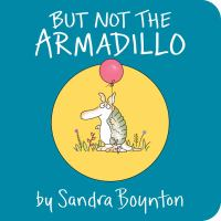 But not the armadillo