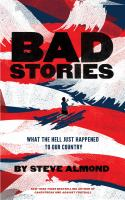 Bad stories : what the hell just happened to our country