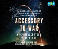 Accessory to war : the unspoken alliance between astrophysics and the military (AUDIOBOOK)