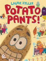 Keller, Laurie Potato pants!