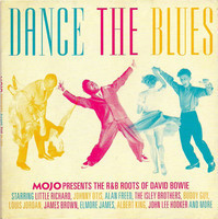 Mojo presents. Dance the blues : MOJO presents the R&B roots of David Bowie.