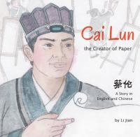 Cai Lun : the creator of paper