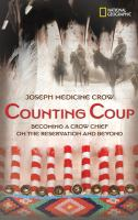 Counting coup : becoming a Crow chief on the Reservation and beyond