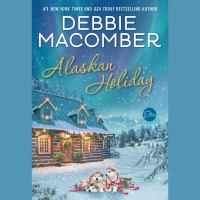 Alaskan holiday : a novel (AUDIOBOOK)