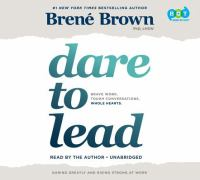 Dare to lead : brave work, tough conversations, whole hearts (AUDIOBOOK)