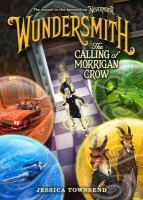 Wundersmith : the calling of Morrigan Crow