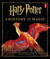 Harry Potter : a history of magic.