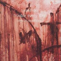 Trouble every day : original soundtrack