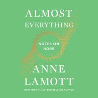 Almost everything : notes on hope (AUDIOBOOK)