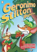 Geronimo Stilton, reporter. 1, Operation Shufongfong